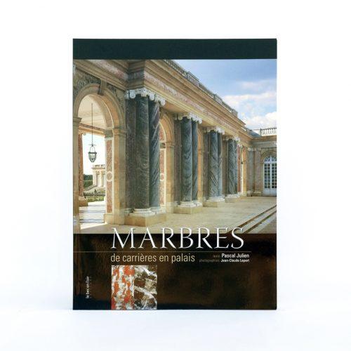 Couverture du livre Marbres, de carrières en palais