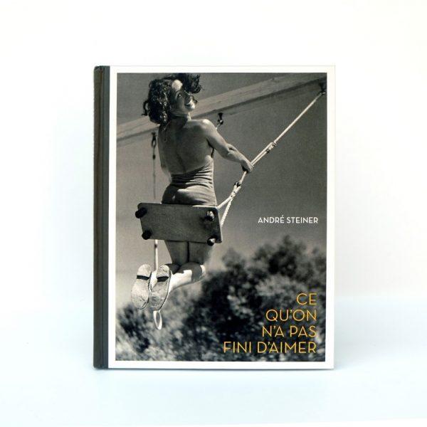 Couverture du livre Ce qu'on n'a pas fini d'aimer d'André Steiner