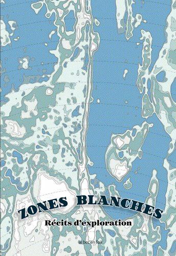 Couverture du livre Zones Blanches