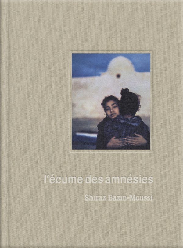 Couverture du livre L'Ecume des amnésies, de Shiraz Bazin-Moussi